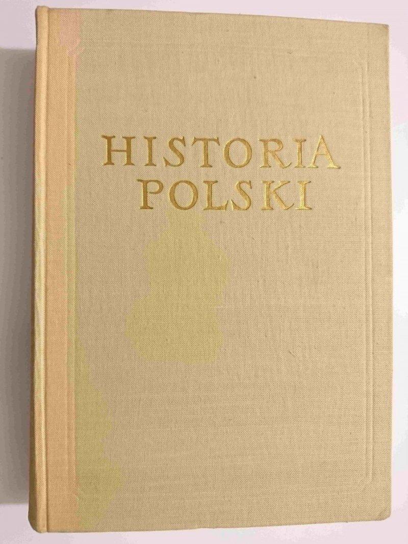 HISTORIA POLSKI TOM I DO ROKU 1764 CZĘŚĆ I DO POŁOWY XV w. - red. Henryk Łowmiański 1960
