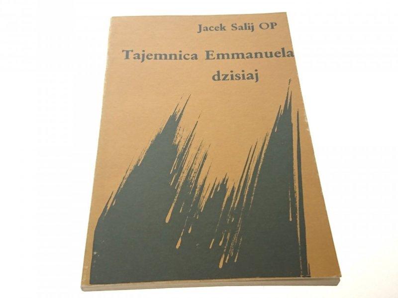 TAJEMNICA EMMANUELA DZISIAJ - Jacek Salij OP