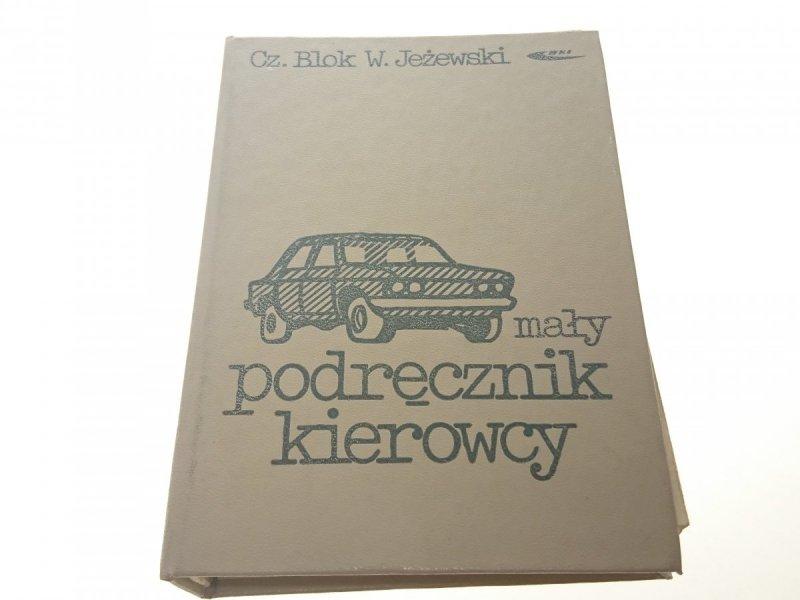 MAŁY PODRĘCZNIK KIEROWCY - Czesław Blok 1978