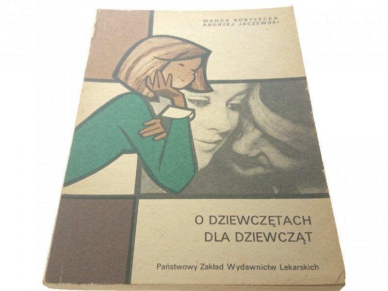 O DZIEWCZĘTACH DLA DZIEWCZĄT - Kobyłecka (1981)