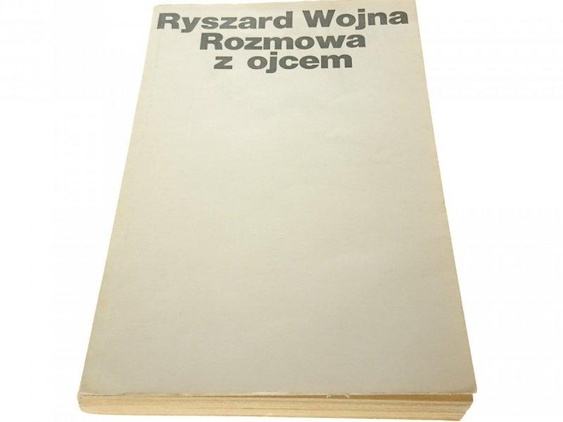 ROZMOWA Z OJCEM - Ryszard Wojna