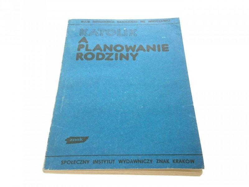 KATOLIK A PLANOWANIE RODZINY - Praca Zbiorowa 1984