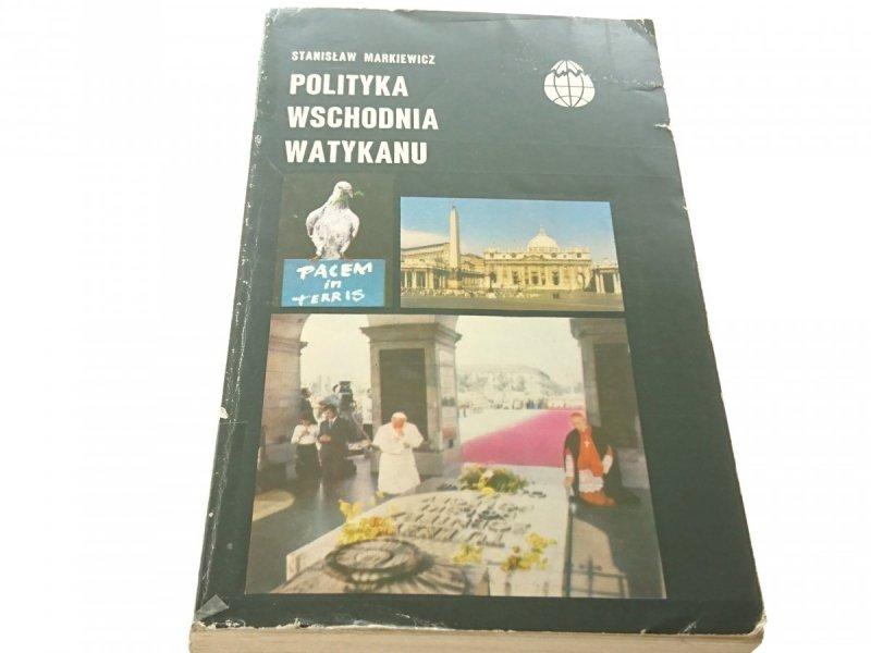 POLITYKA WSCHODNIA WATYKANU - Markiewicz 1982