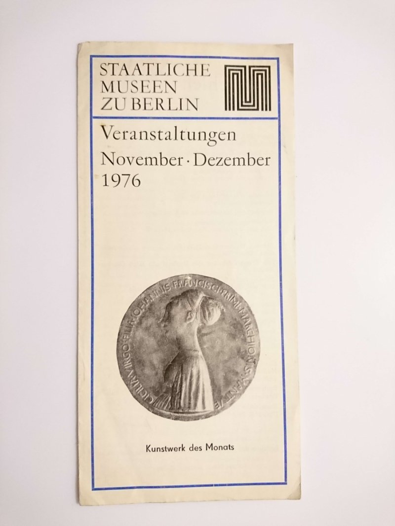 STAATLICHE MUSEEN  ZU BERLIN. VERANSTALTUNGEN NOVEMBER DEZEMBER 1976