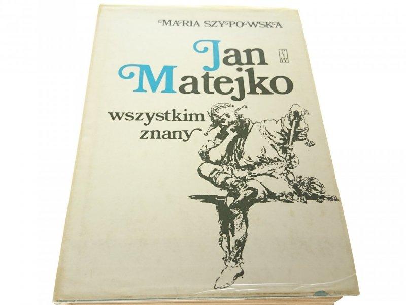 JAN MATEJKO WSZYSTKIM ZNANY - Maria Szypowska 1977