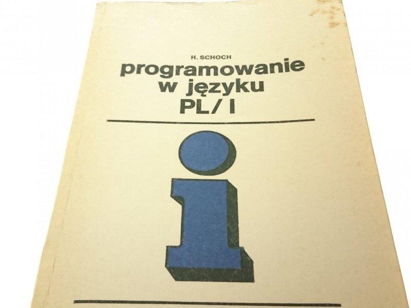 PROGRAMOWANIE W JĘZYKU PL / I - H. Schoch 1979