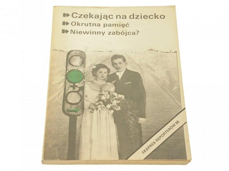EKSPRES REPORTERÓW '88: CZEKAJĄC NA DZIECKO