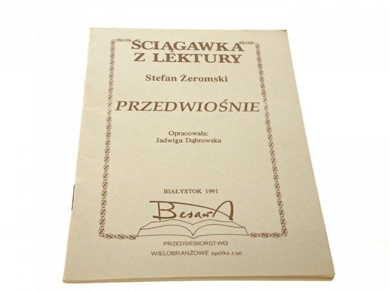 ŚCIĄGAWKA Z LEKTURY: PRZEDWIOŚNIE - J. Dąbrowska