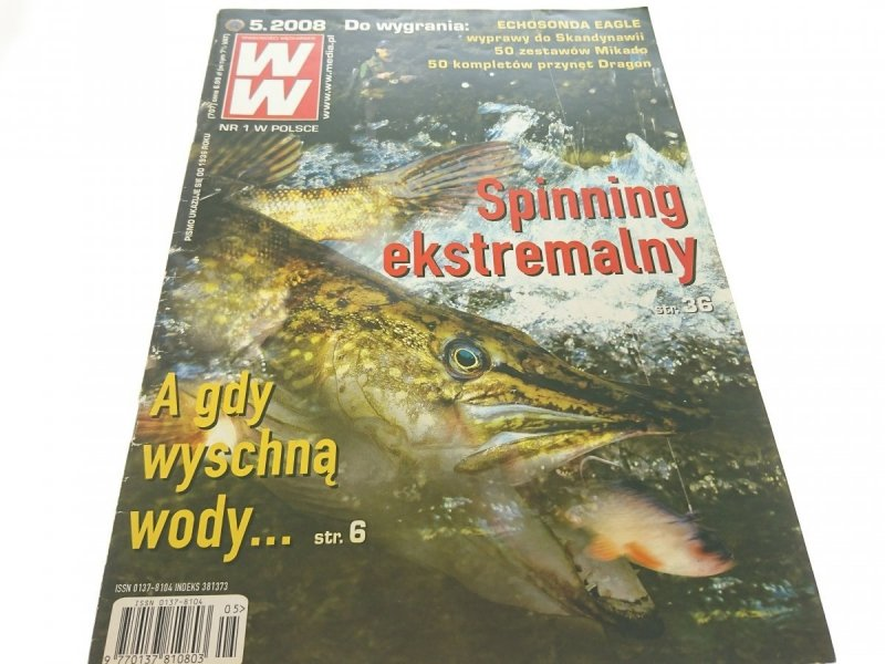 WIADOMOŚCI WĘDKARSKIE (707) 5. 2008 SPINNING