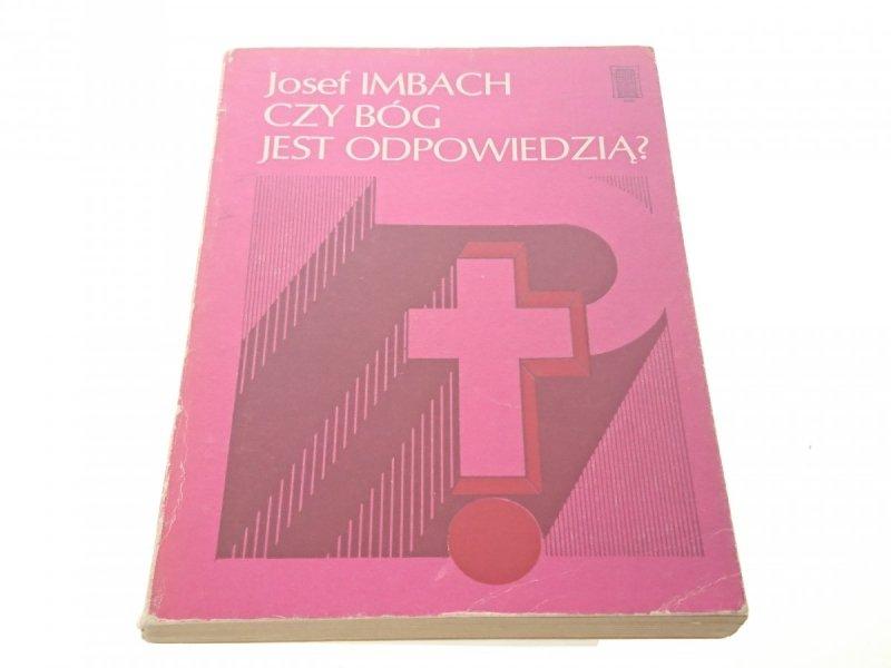 CZY BÓG JEST ODPOWIEDZIĄ? - Josef Imbach
