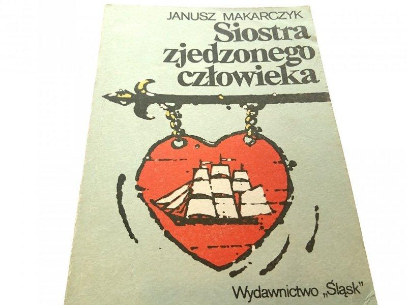 SIOSTRA ZJEDZONEGO CZŁOWIEKA - Makarczyk 1983