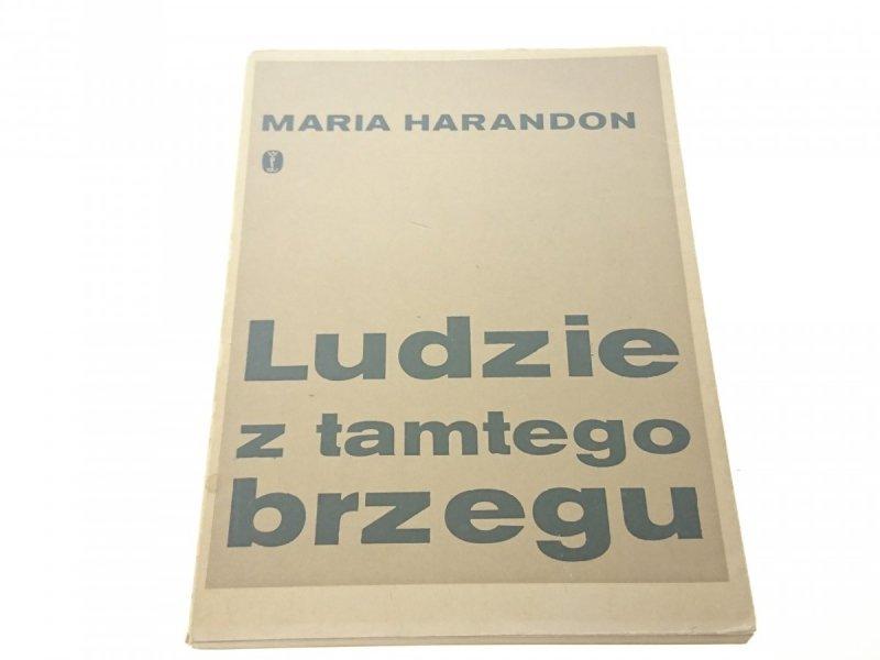 LUDZIE Z TAMTEGO BRZEGU - MARIA HARANDON