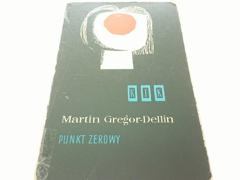 PUNKT ZEROWY - Martin Gregor-Dellin