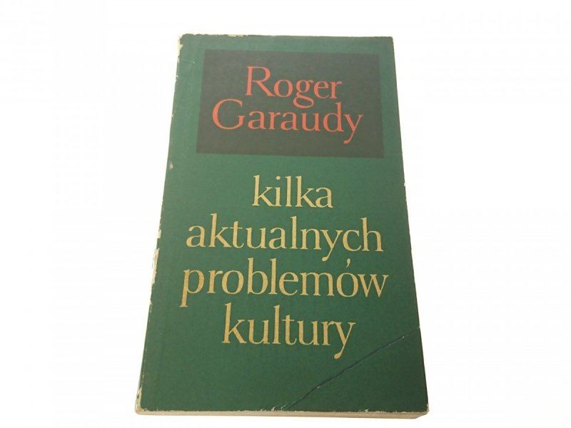 KILKA AKTUALNYCH PROBLEMÓW KULTURY - Garaudy 1966