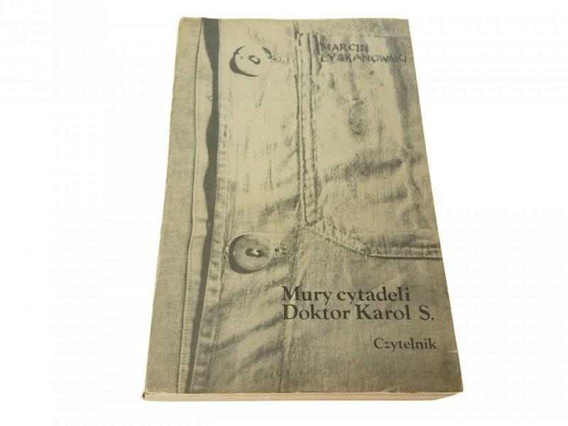 MURY CYTADELI DOKTOR KAROL S. - Marcin Łyskanowski