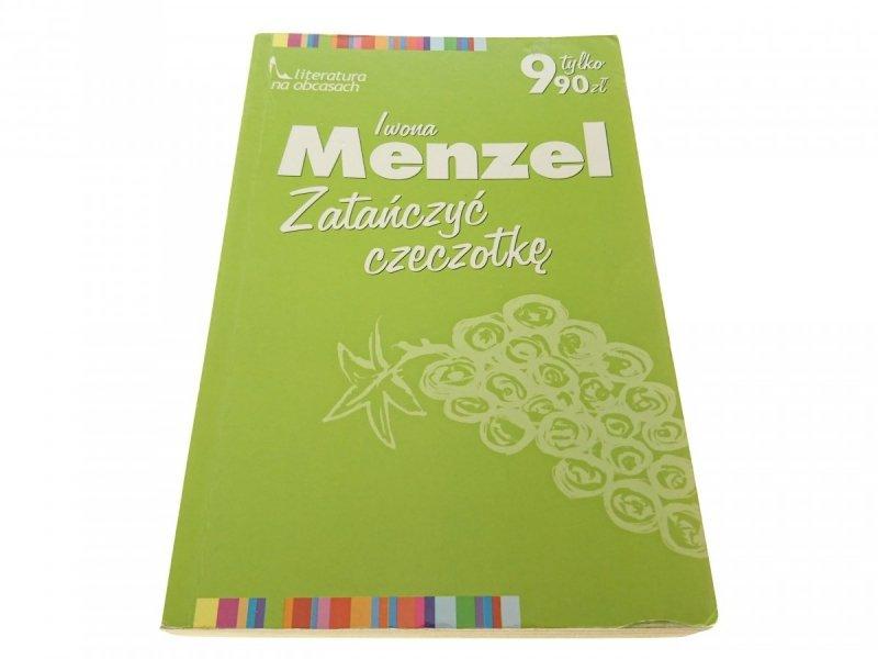 ZATAŃCZYĆ CZECZOTKĘ - Iwona Menzel (2002)