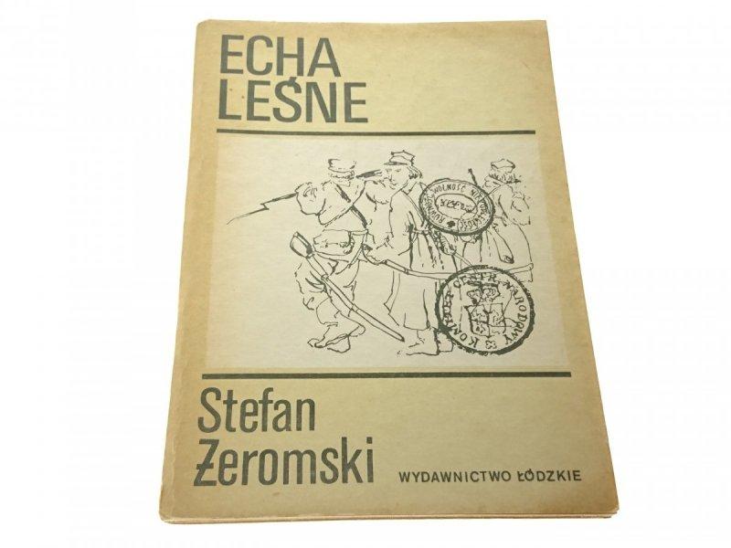 ECHA LEŚNE - Stefan Żeromski 1985