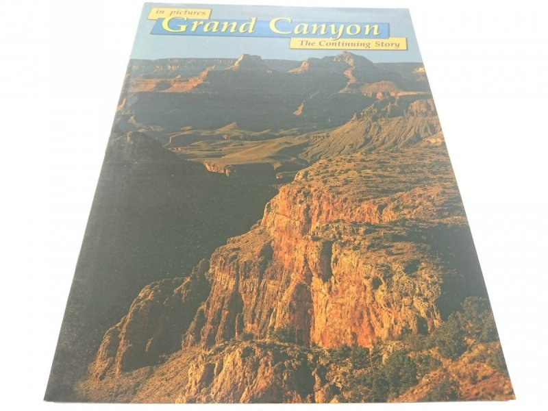 IN PICTURES GRAND CANYON. THE CONTINUING STORY