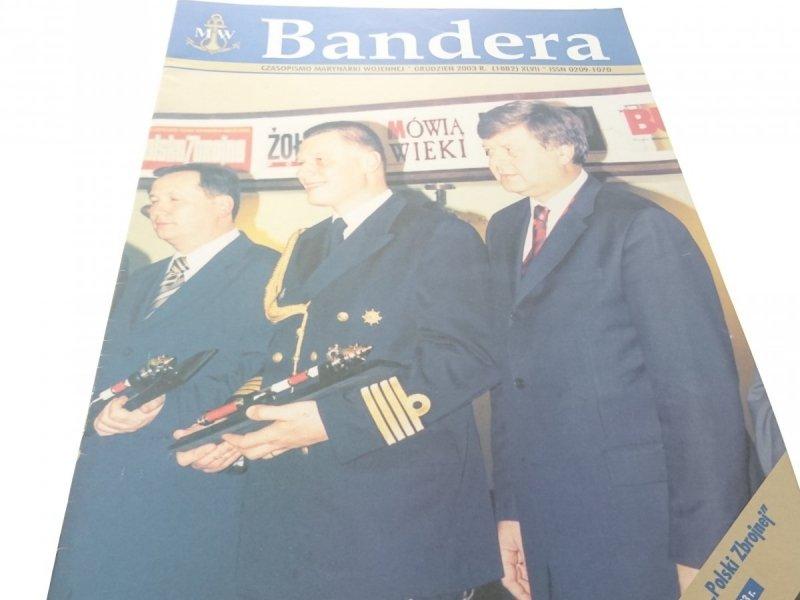 BANDERA. GRUDZIEŃ 2003 R. (1882) XLVII