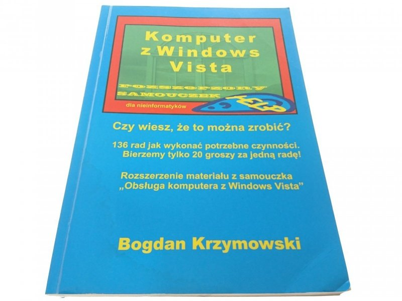 KOMPUTER Z WINDOWS VISTA - Bogdan Krzymowski 2007