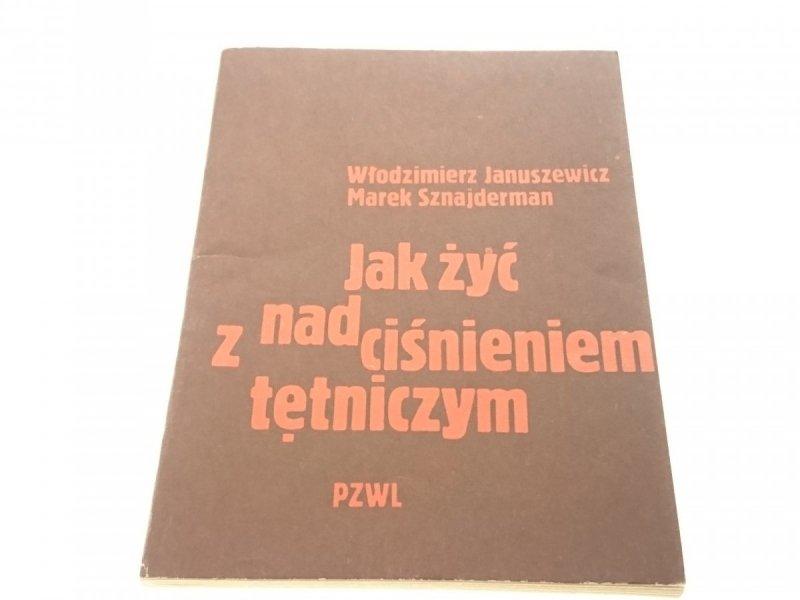 JAK ŻYĆ Z NADCIŚNIENIEM TĘTNICZYM Januszewicz 1983