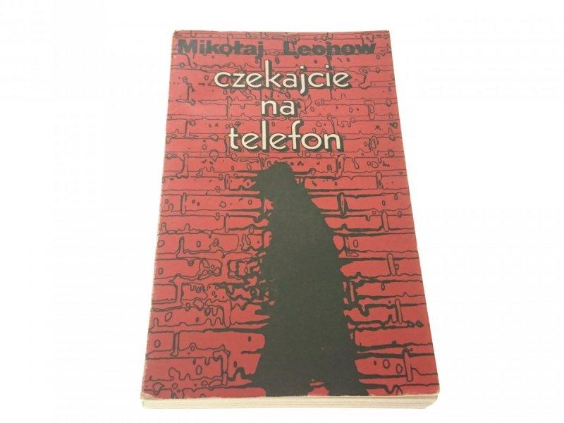CZEKAJCIE NA TELEFON - Mikołaj Leonow