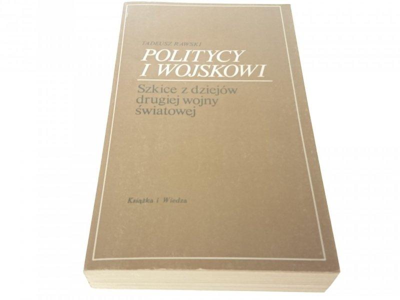 POLITYCY I WOJSKOWI - Tadeusz Rawski (1982)