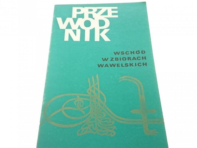 PRZEWODNIK Wschód w zbiorach wawelskich