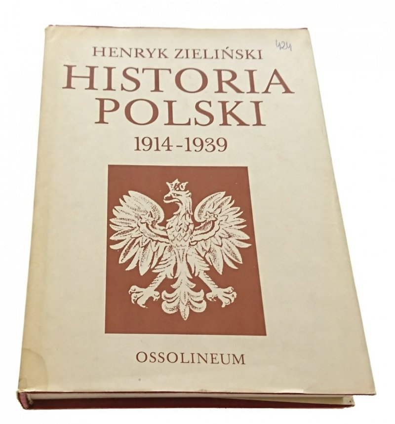 HISTORIA POLSKI 1914-1939 - Henryk Zieliński 1983