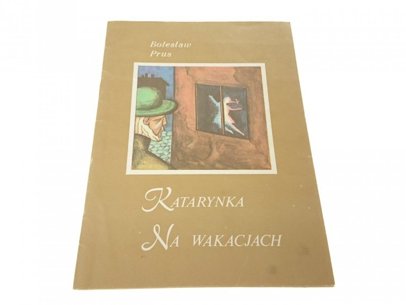 KATARYNKA; NA WAKACJACH - Bolesław Prus (1984)