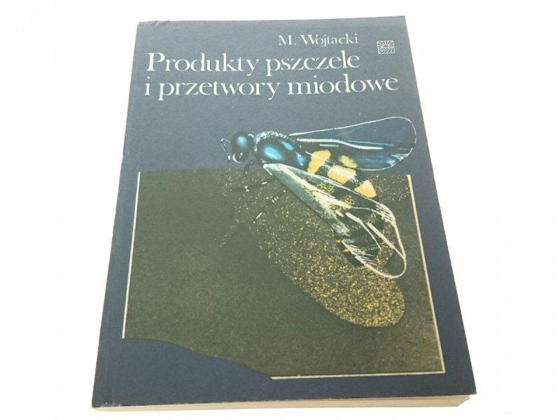 PRODUKTY PSZCZELE I PRZETWORY MIODOWE - Wojtacki