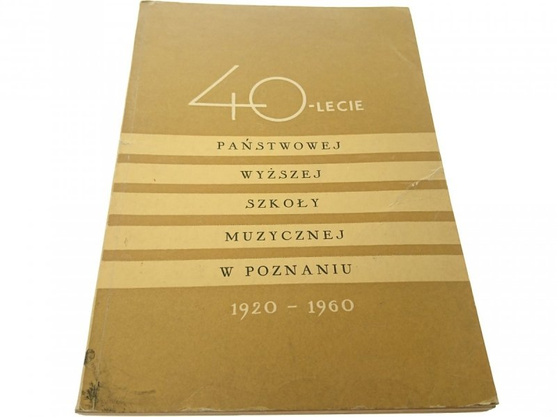 40 - LECIE WYŻSZEJ SZKOŁY MUZYCZNEJ 1920-1960