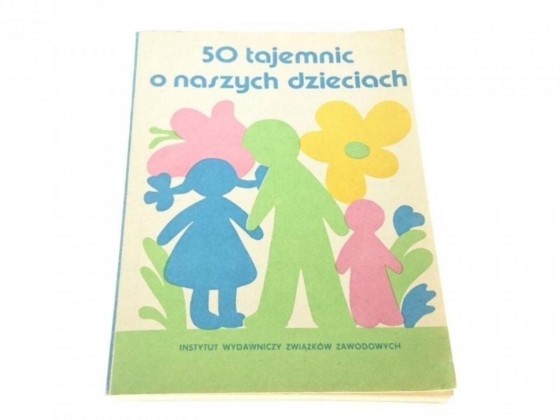 50 TAJEMNIC O NASZYCH DZIECIACH (1985)