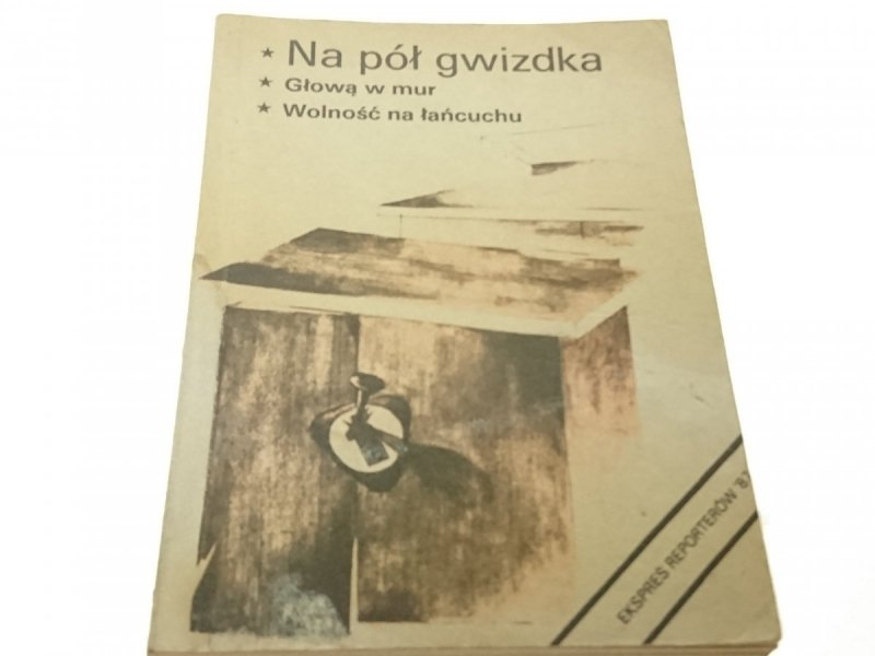 EKSPRES REPORTERÓW '87: NA PÓŁ GWIZDKA (1988)