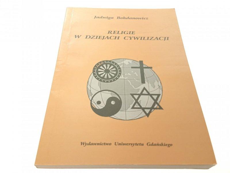 RELIGIE W DZIEJACH CYWIZLIZACJI - J. Bohdanowicz
