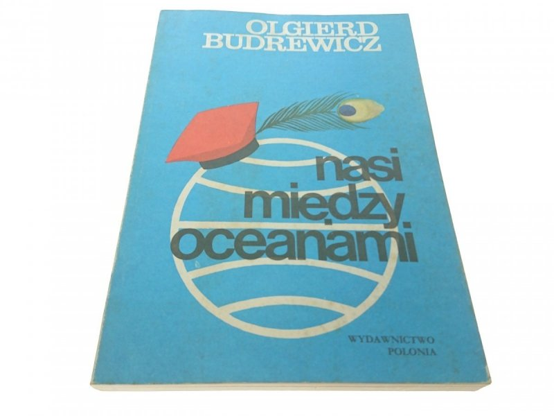 NASI MIĘDZY OCEANAMI - Olgierd Budrewicz (1987)