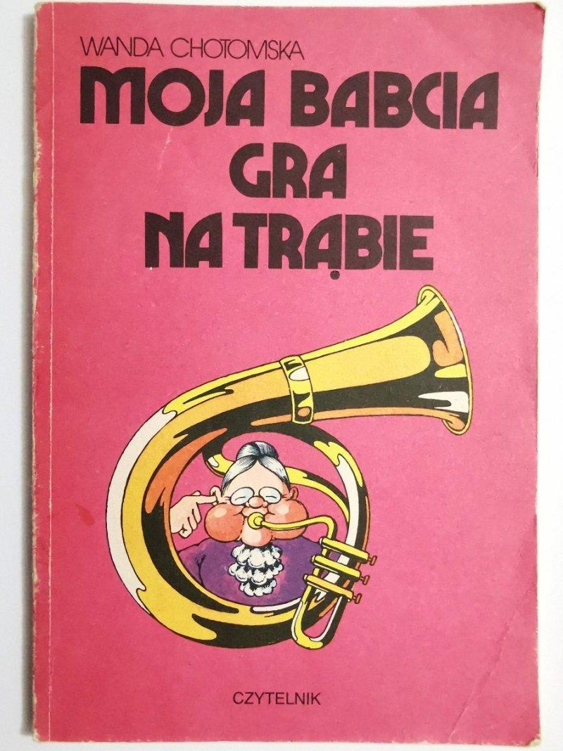 MOJA BABCIA GRA NA TRĄBIE - Wanda Chotomska 1990