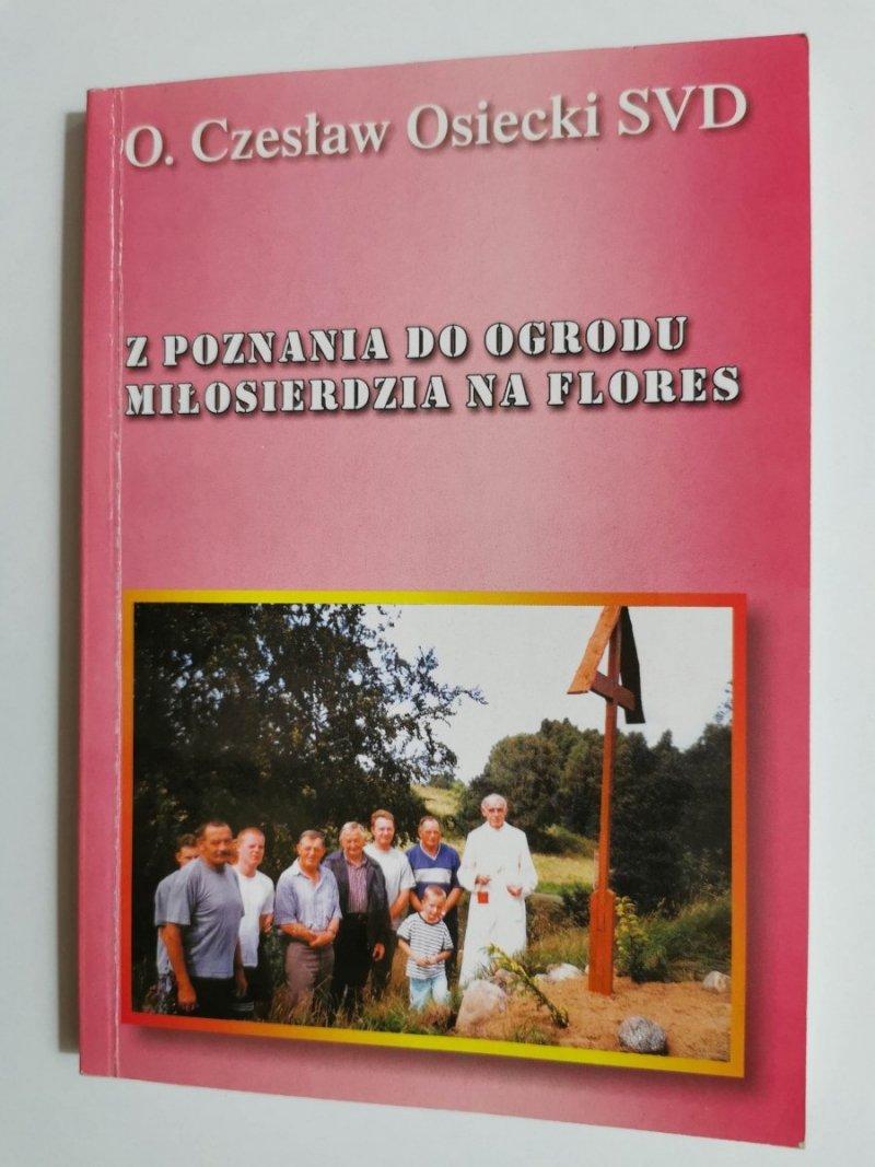 Z POZNANIA DO OGRODU MIŁOSIERDZIA NA FLORES. CZĘŚĆ III O. Czesław Osiecki SVD