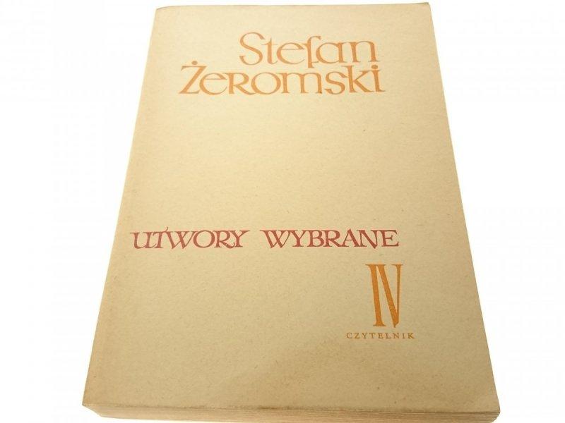 UTWORY WYBRANE TOM IV - Stefan Żeromski