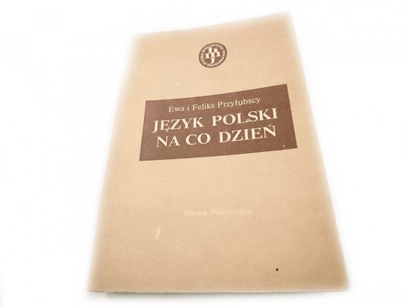JĘZYK POLSKI NA CO DZIEŃ - Ewa i Feliks Przyłubscy
