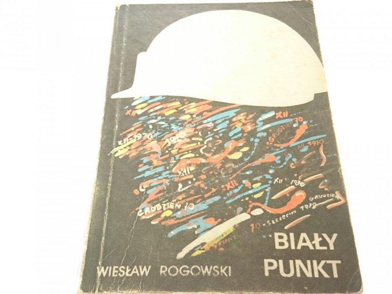 BIAŁY PUNKT - Wiesław Rogowski
