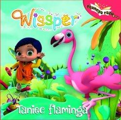 Wissper Pewnego razu… Taniec flaminga