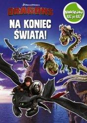 Dragons Naklejaj raz po raz Na koniec świata!