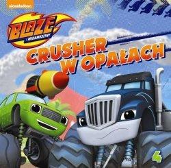 Blaze i megamaszyny 4 Crusher w opałach