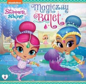 Shimmer i Shine 8 Magiczny balet