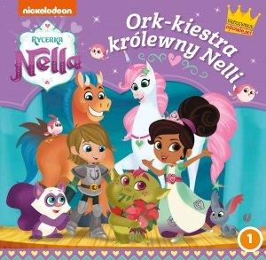 Rycerka Nella Królewskie opowieści 1 Ork-kiestra królewny Nelli