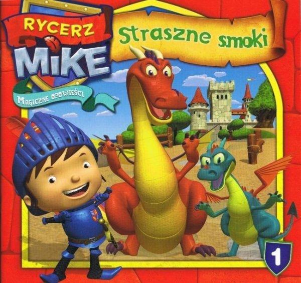 Rycerz Mike Magiczne opowieści 1 Straszne smoki