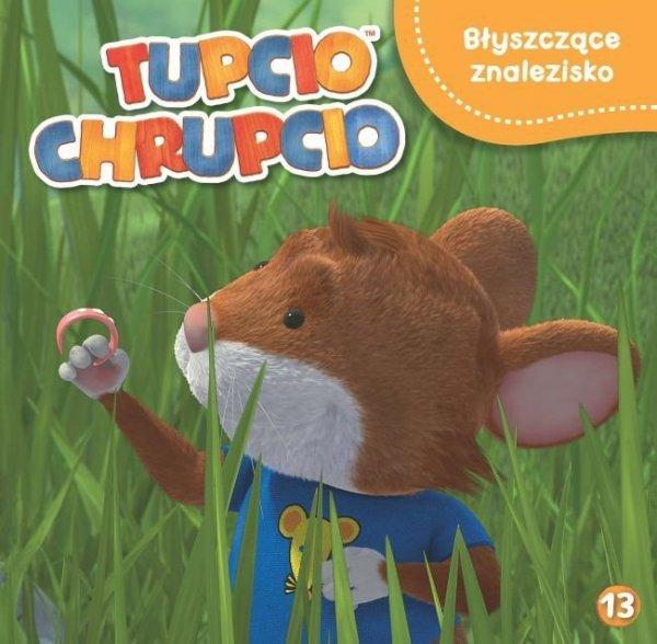 Tupcio Chrupcio 13 Błyszczące znalezisko