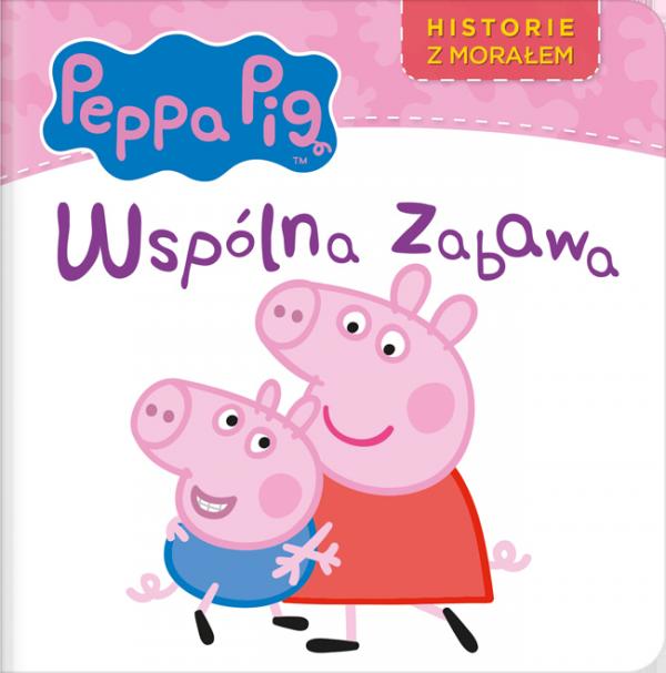 Świnka Peppa Historie z morałem 2 Wspólna zabawa