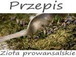 Zioła prowansalskie - sprawdzony przepis.